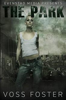 The Park (Evenstad Media Presents Book 1) - Voss Foster