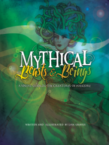 Mythical Beasts and Beings - Lisa Graves, Lisa Graves