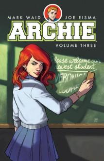 Archie Vol. 3 - Mark Waid, Veronica Fish