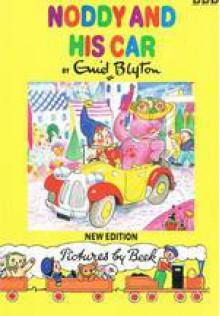 Noddy and His Car (New Noddy Library) - Enid Blyton