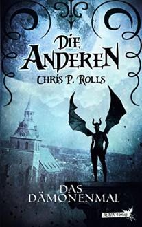 Die Anderen: Das Dämonenmal - Chris P. Rolls