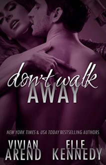 Don't Walk Away (DreamMakers Book 3) - Elle Kennedy,Vivian Arend