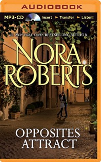 Opposites Attract - Nora Roberts, Christina Traister