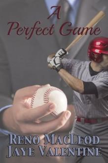 A Perfect Game - Reno MacLeod, Jaye Valentine