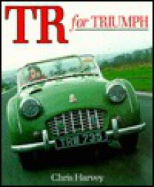 Tr for Triumph: Classic Car Series No.9 - Chris Harvey