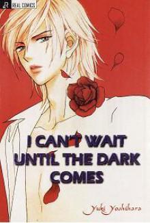 I Can't Wait Until the Dark Comes - Yuki Yoshihara