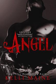 Angel: Lucifer's Legion Motorcycle Club #3 - Kelli Maine