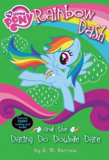 My Little Pony: Rainbow Dash and the Daring Do Double Dare (My Little Pony Chapter Books) - G. M. Berrow