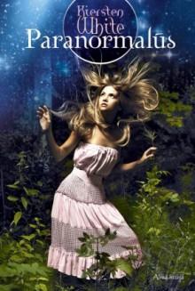 Paranormalūs - Kiersten White, Rita Kaminskaitė