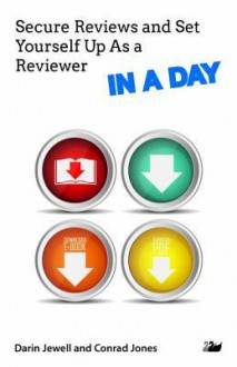 Secure Reviews and Set Yourself Up as a Reviewer in a Day - Darin Jewell, Conrad Jones