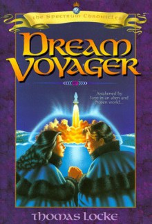 Dream Voyager (Spectrum Chronicles, #2) - Thomas Locke