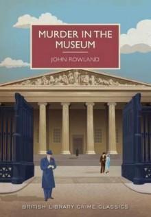 Murder in the Museum - John Rowland