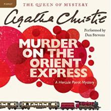 Murder on the Orient Express: A Hercule Poirot Mystery (Audio) - Agatha Christie,Dan Stevens