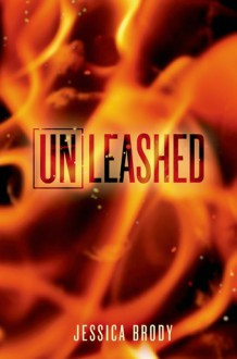 Unleashed: An Unremembered Novella - Jessica Brody