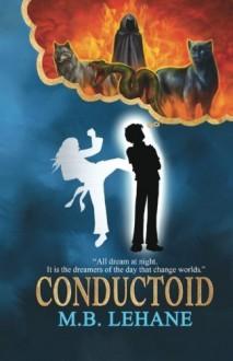 Conductoid (Volume 1) by M. B. Lehane (2016-04-15) - M. B. Lehane