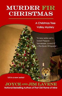 Murder Fir Christmas (Christmas Tree Valley Mysteries Book 1) - Jeni Chappelle, Jim Lavene, Joyce Lavene