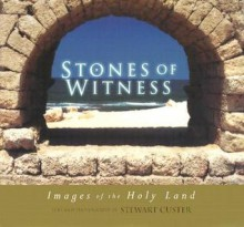 Stones of Witness: Images of the Holy Land - Stewart Custer