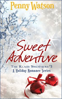 Sweet Adventure (The Klaus Brothers Book 3) - Penny Watson