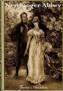 Northanger Abbey (Annotated) - Jane Austen, Henry Austen