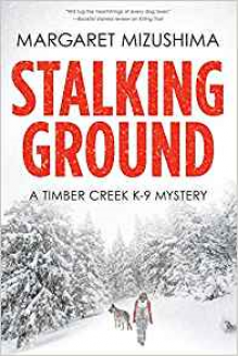 Stalking Ground: A Timber Creek K-9 Mystery - Margaret Mizushima