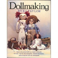 Doll Making - E.J. Taylor