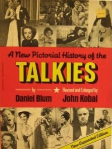 A pictorial history of the talkies - Daniel C. Blum