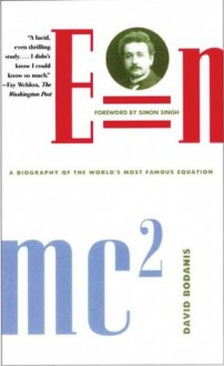 E = mc2: A Biography of the World's Most Famous Equation - David Bodanis,Ralph L. Fowler