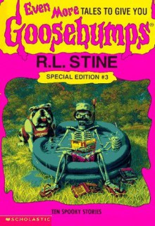 Even More Tales to Give You Goosebumps: Ten Spooky Stories - R.L. Stine