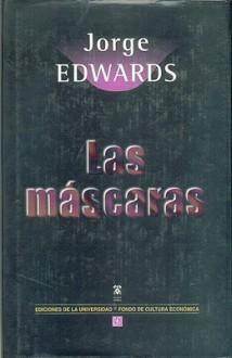 Las máscaras - Jorge Edwards