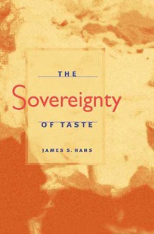 The Sovereignty of Taste - James Hans