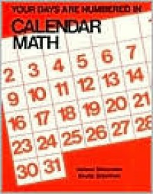 Your Days Are Numbered in Calendar Math - Helene Silverman, Sheila Siderman