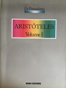 Aristóteles, Volume I (Os Pensadores) - Aristóteles