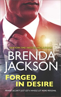 Forged in Desire (The Protectors) - Brenda Jackson