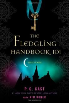 The Fledgling Handbook (House of Night Novels) - P.C. Cast, Kim Doner