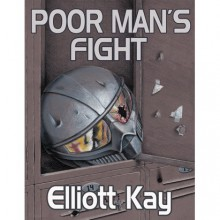 Poor Man's Fight - Elliott Kay