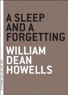 A Sleep and a Forgetting - William Dean Howells