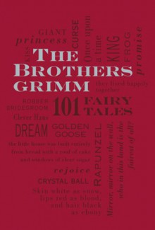 The Brothers Grimm: 101 Fairy Tales - Jacob Grimm