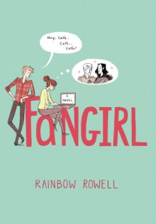 Fangirl - Rainbow Rowell, Rebecca Lowman, Maxwell Caulfield