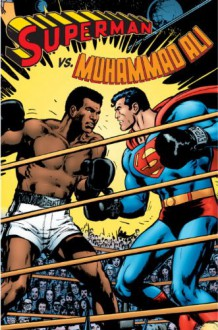 Superman vs. Muhammad Ali Deluxe - Dennis O'Neil