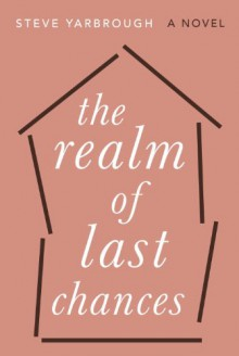 The Realm of Last Chances - Steve Yarbrough
