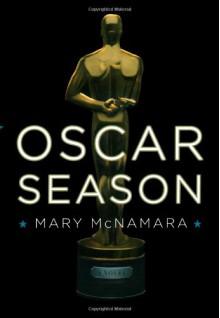 Oscar Season - Mary McNamara