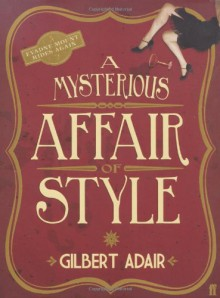 A Mysterious Affair of Style (Evadne Mount Trilogy) - Gilbert Adair