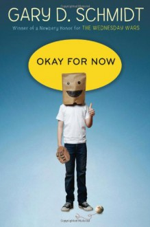 Okay for Now - Gary D. Schmidt