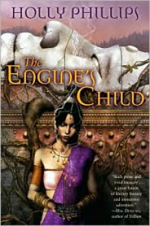 The Engine's Child - Holly Phillips