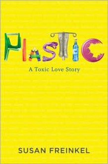 Plastic: A Toxic Love Story -