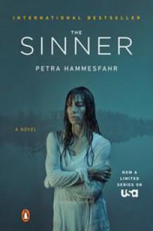 The Sinner: A Novel (TV Tie-In) - Petra Hammesfahr,John Brownjohn