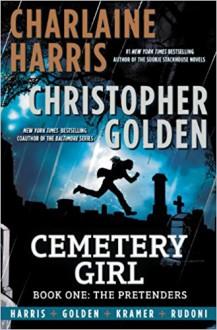 Cemetery Girl: Book One: The Pretenders - Charlaine; Golden, Christopher Harris