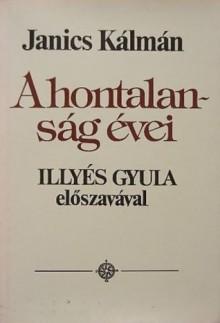 A hontalanság évei - Kálmán Janics, Gyula Illyés