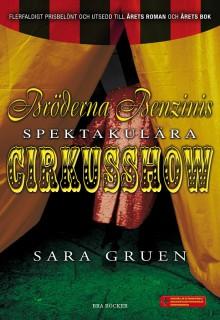 Bröderna Benzinis spektakulära cirkusshow - Sara Gruen, Eva Mazetti-Nissen