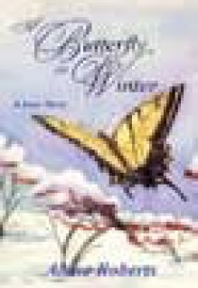 A Butterfly In Winter - Alene Roberts